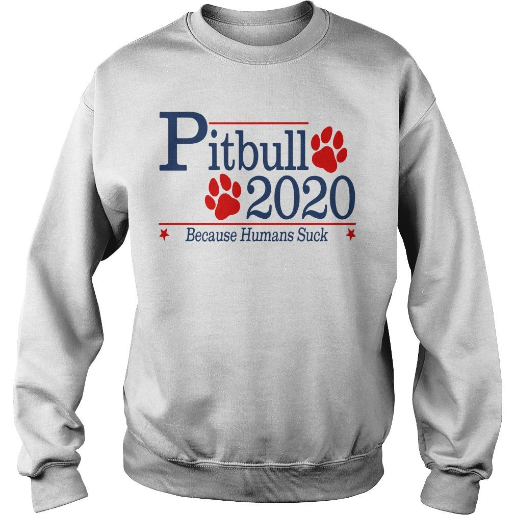 Pitbull 2020 Because Humans Suck Sweater