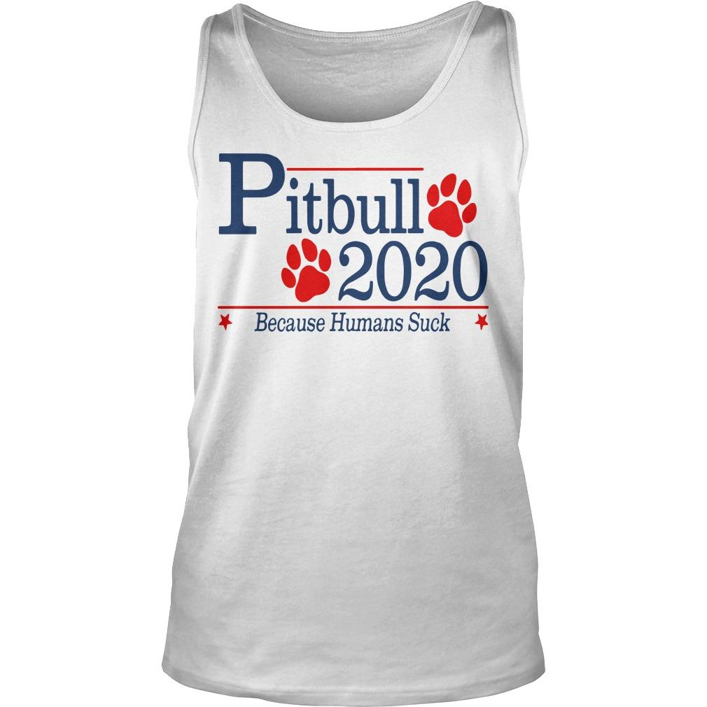Pitbull 2020 Because Humans Suck Tank Top
