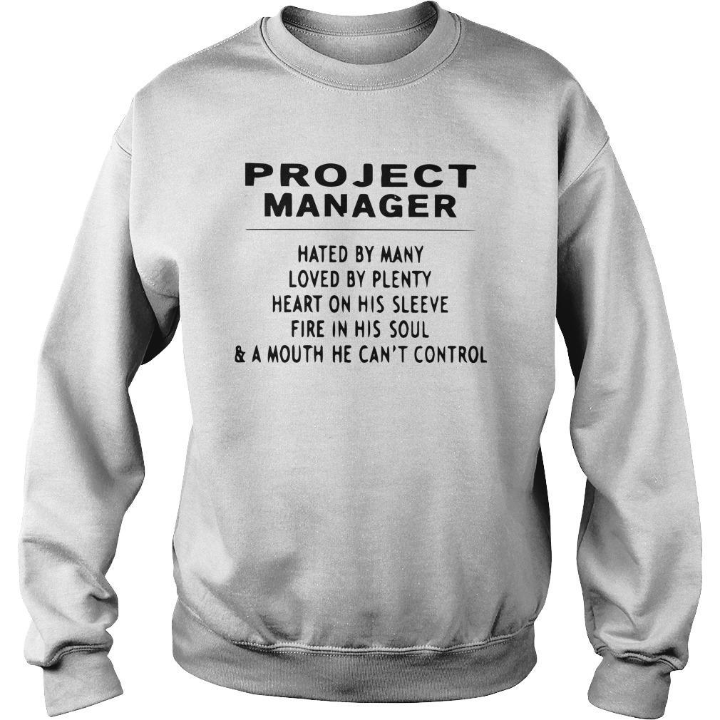 Project Manager Hated By Many Loved By Plenty Heart On His Sleeve Sweater