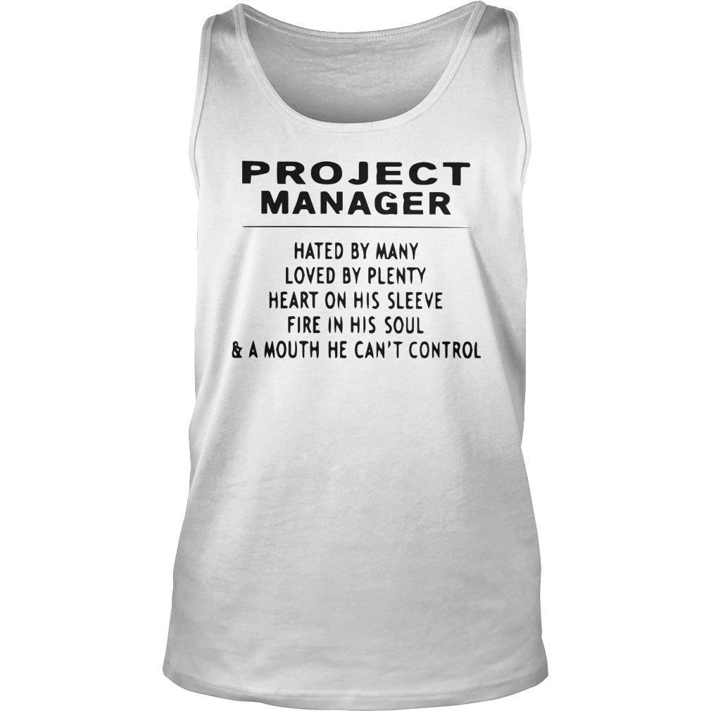 Project Manager Hated By Many Loved By Plenty Heart On His Sleeve Tank Top