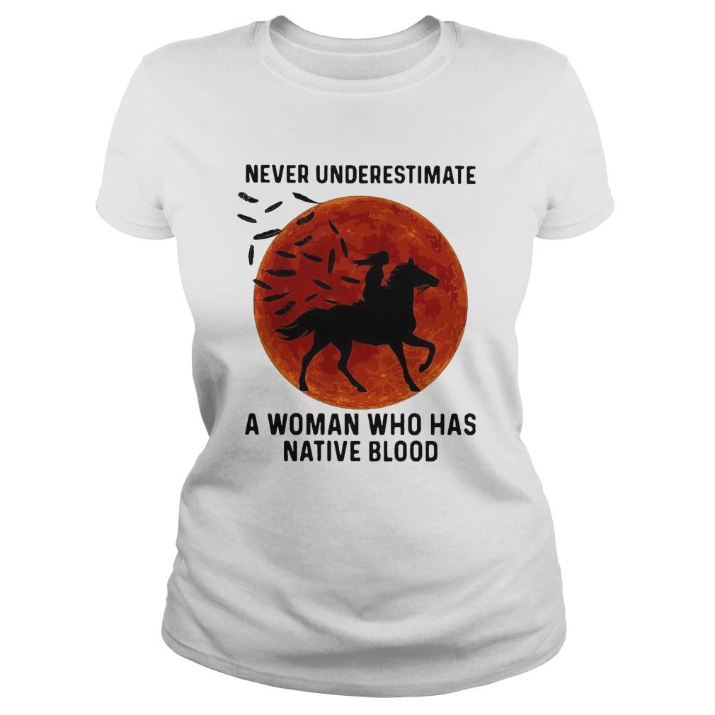 Riding Horse Never Underestimate A Woman Who Has Native Blood Longsleeve