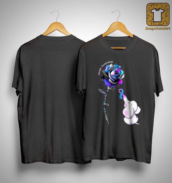 Rose Never Give Up Suicide Awareness Shirt