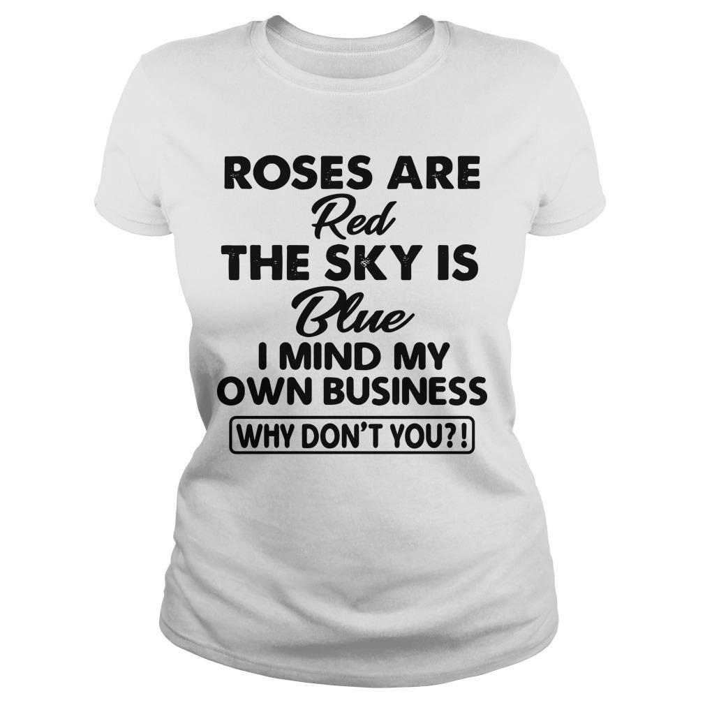 Roses Are Red The Sky Is Blue I Mind My Own Business Longsleeve