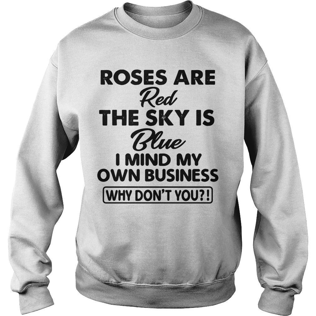 Roses Are Red The Sky Is Blue I Mind My Own Business Sweater