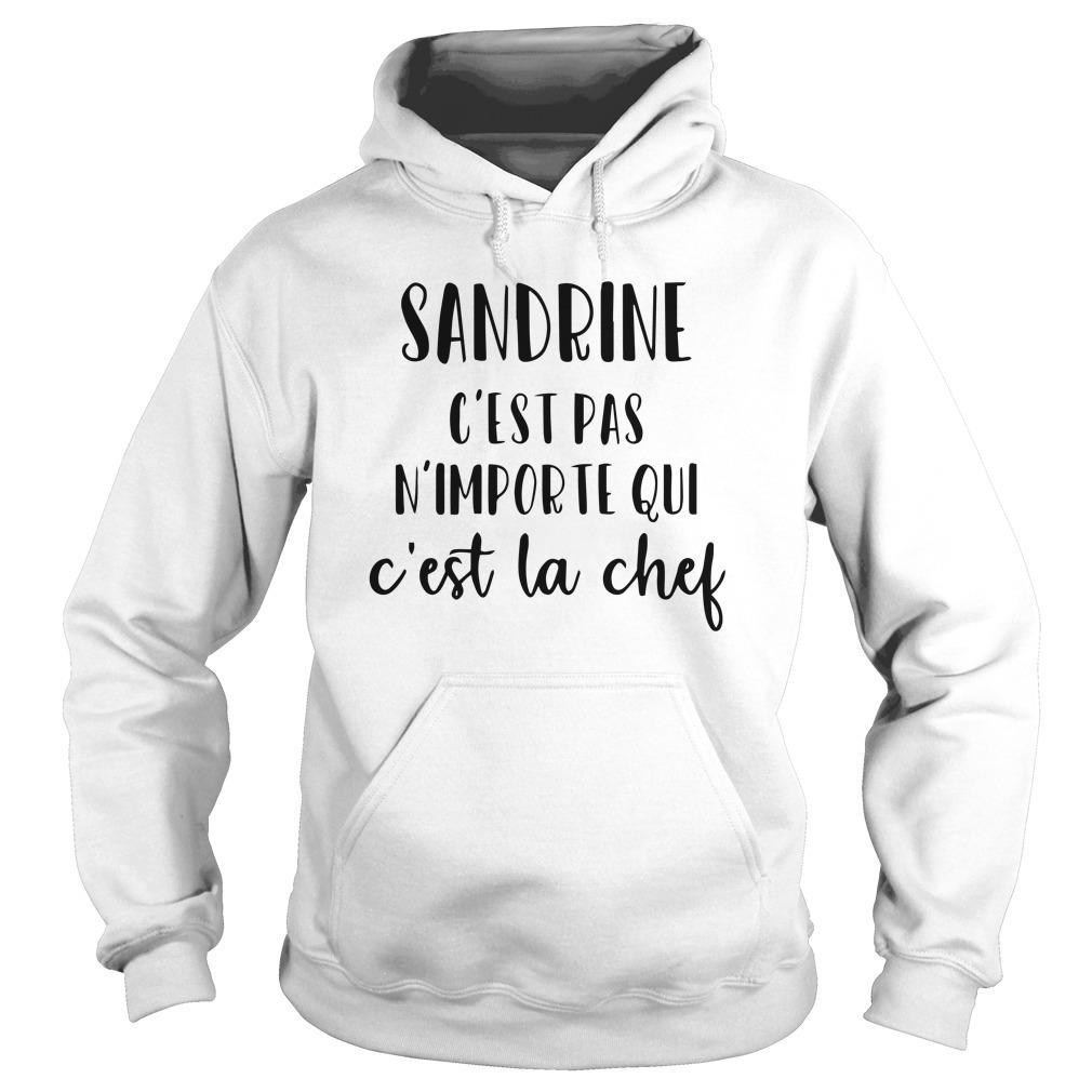 Sandrine C'est Pas N'importe Qui C'est La Chef Hoodie