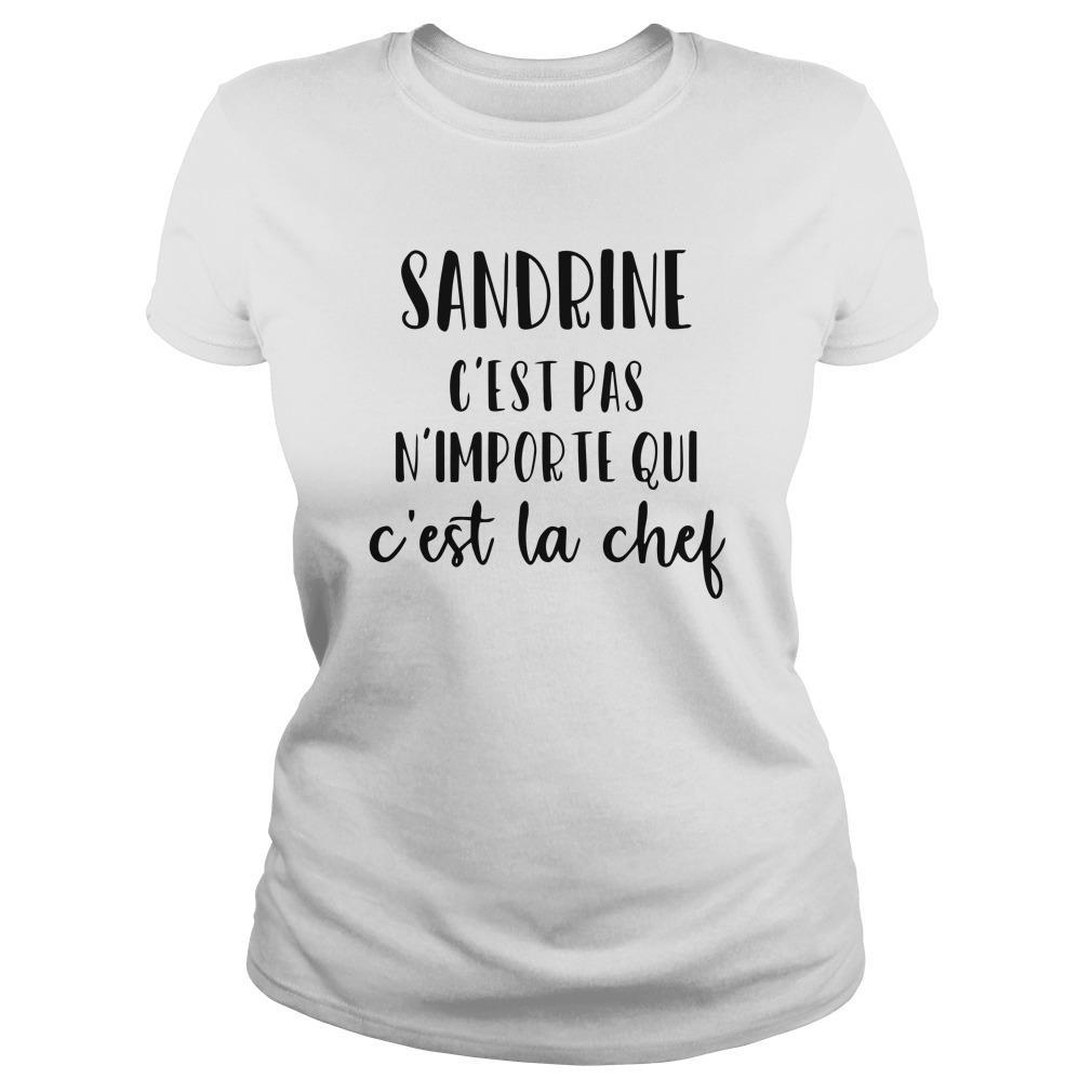Sandrine C'est Pas N'importe Qui C'est La Chef Longsleeve