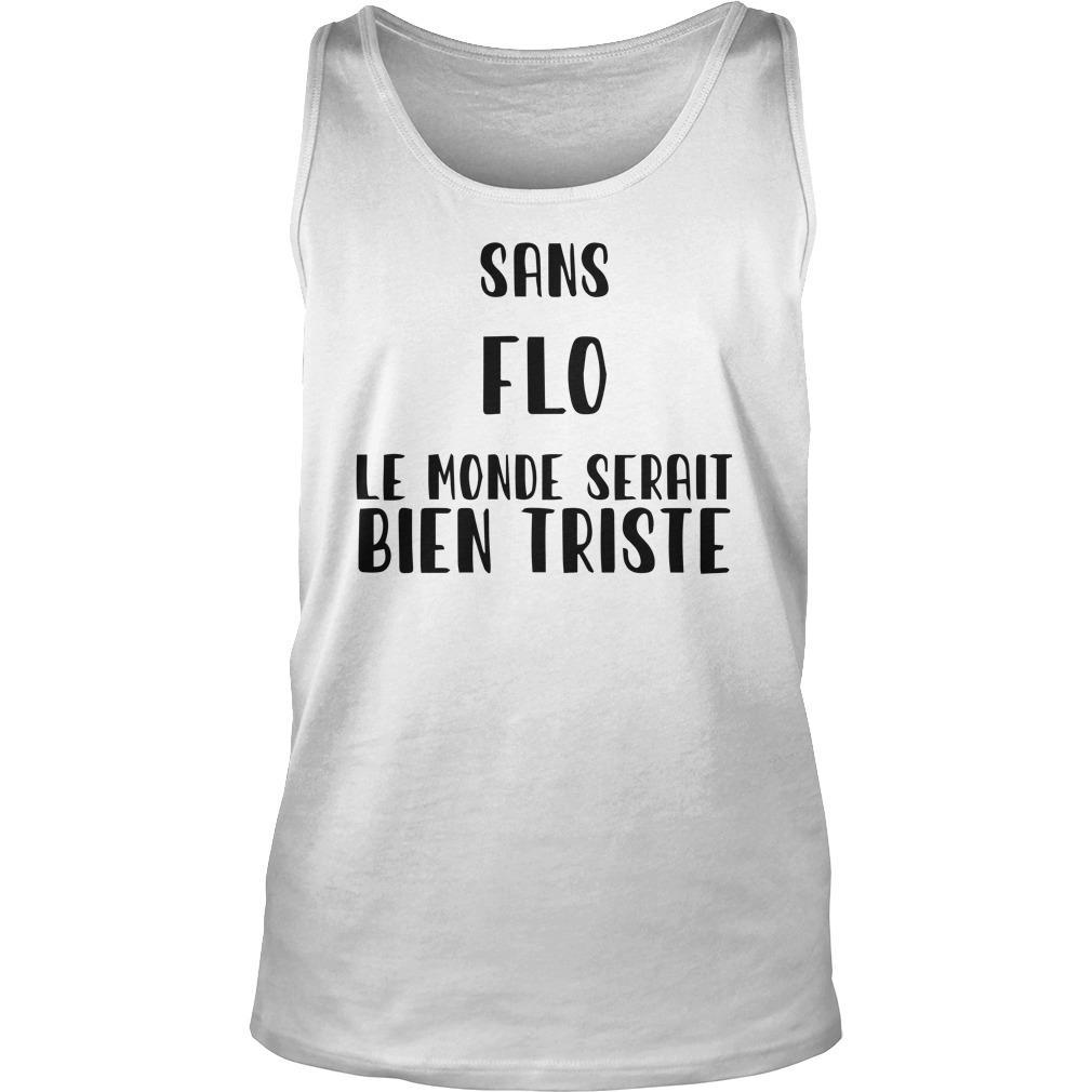 Sans Flo Le Monde Serait Bien Triste Tank Top