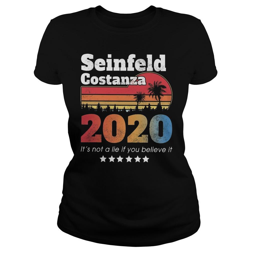 Seinfeld Costanza 2020 It's Not A Lie If You Believe It Longsleeve