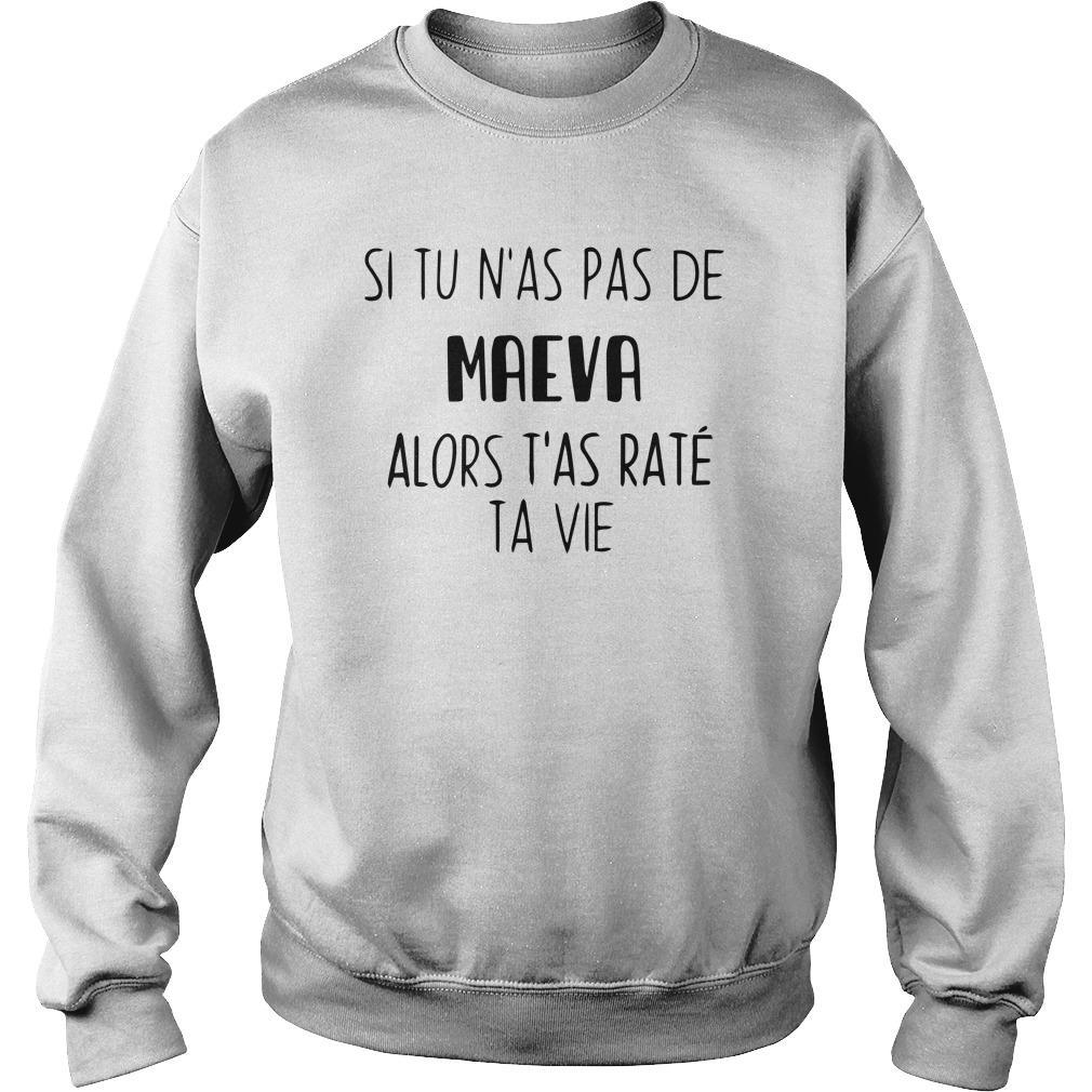 Si Tu N'as Pas De Maeva Alors T'as Raté Ta Vie Sweater