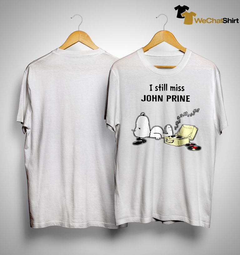 Snoopy I Still Miss John Prine Shirt