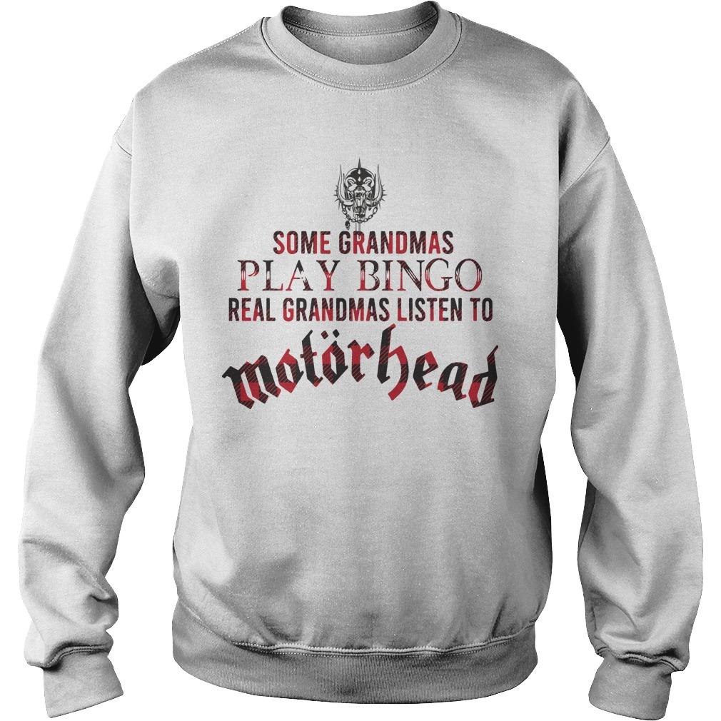 Some Grandmas Play Bingo Real Grandmas Listen To Motorhead Sweater