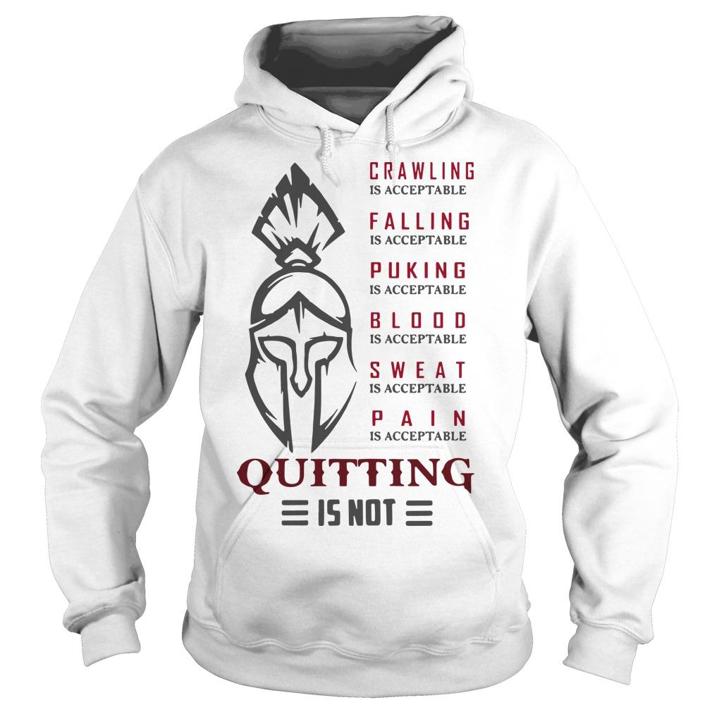 Spartan Crawling Falling Puking Blood Sweat Pain Is Acceptable Quitting Hoodie