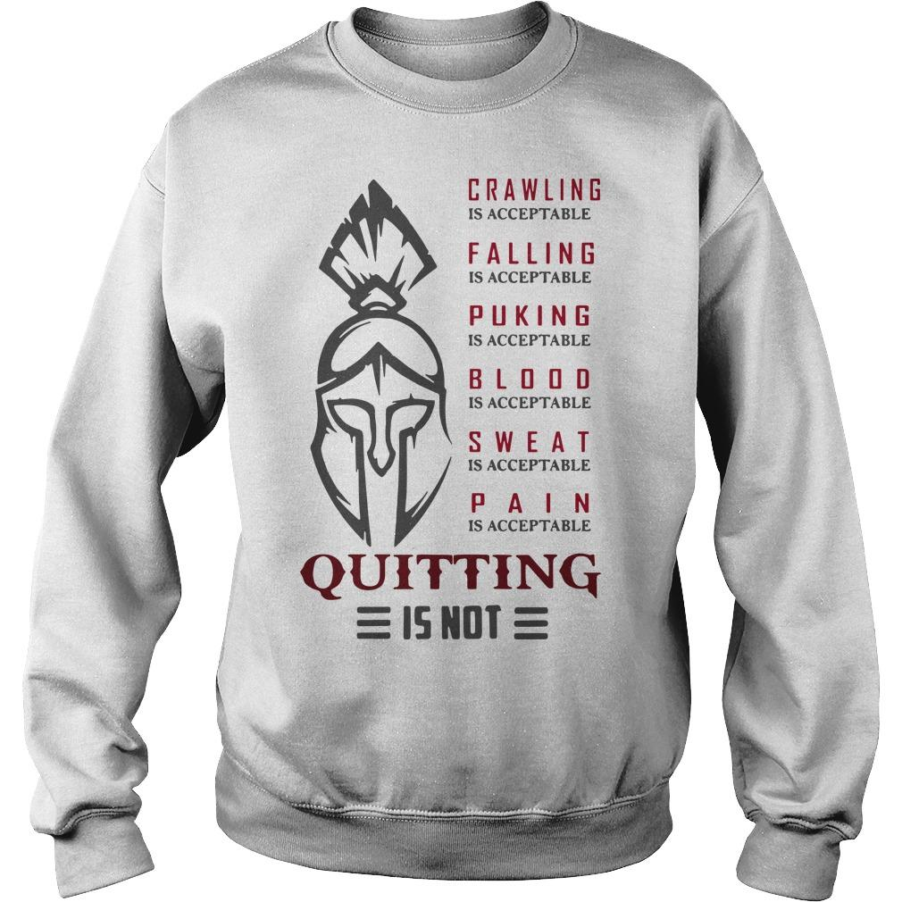 Spartan Crawling Falling Puking Blood Sweat Pain Is Acceptable Quitting Sweater