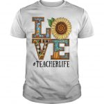 Sunflower Love #teacherlife Shirt