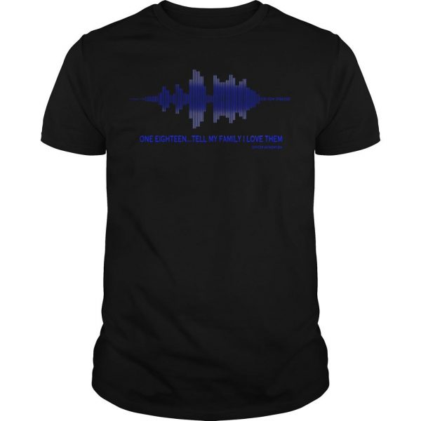 Tell My Family I Love Them Shirt Thin Blue Line