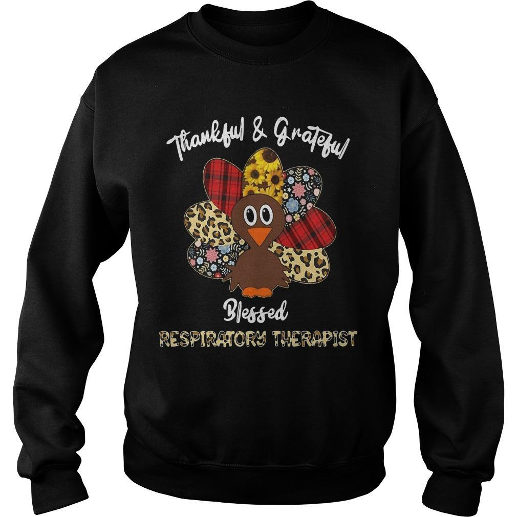 Thankful And Grateful Blessed Respiratory Therapist Sweater