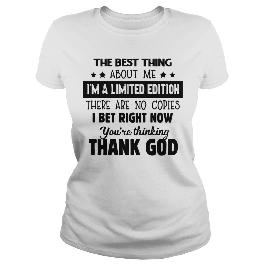 The Best Thing About Me I'm A Limited Edition There Are No Copies Tank Top