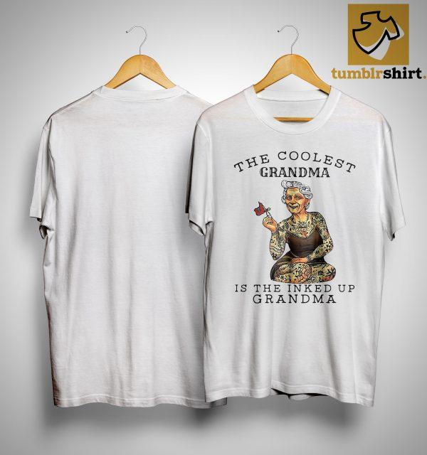 The Coolest Grandma Is The Inked Up Grandma Shirt