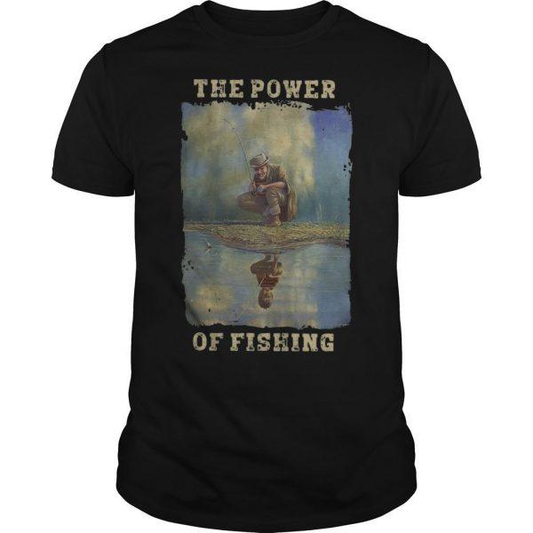 The Power Of Fishing Shirt