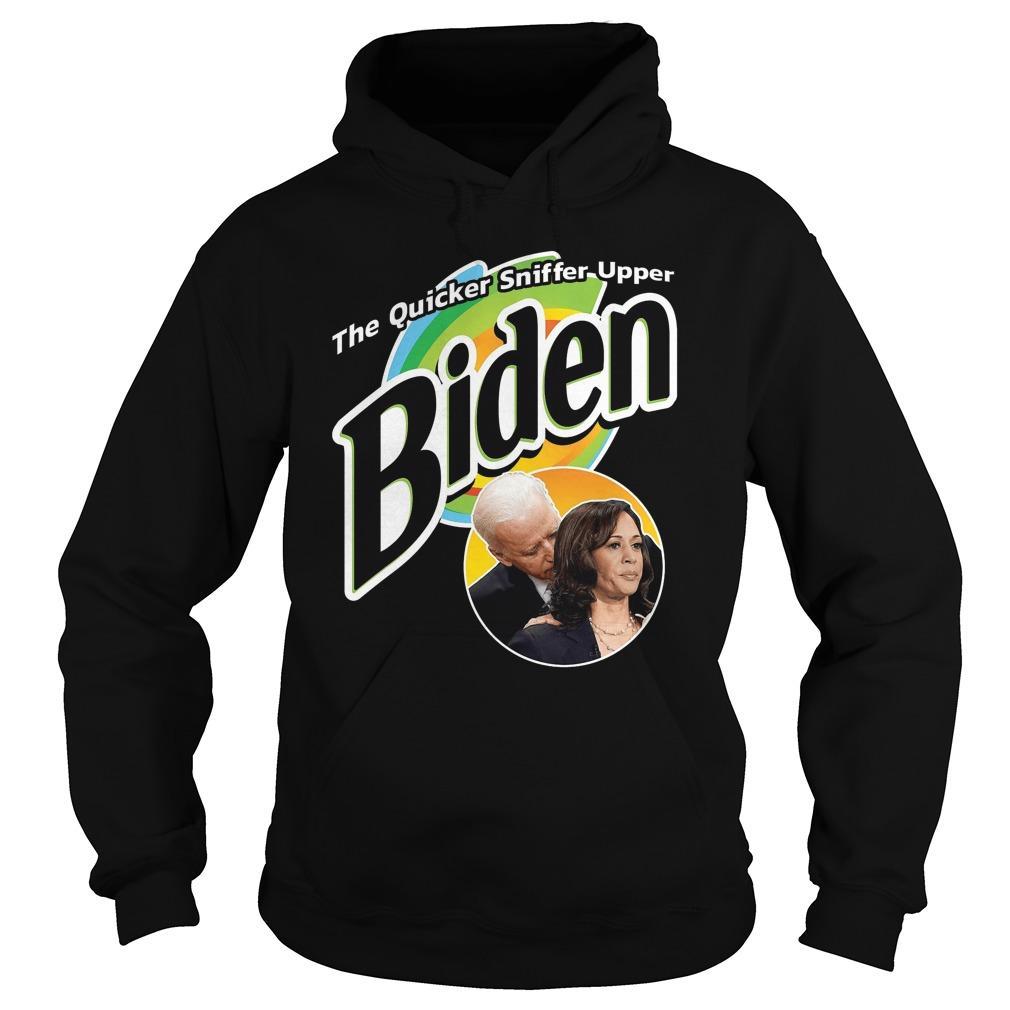 The Quicker Sniffer Upper Biden Hoodie
