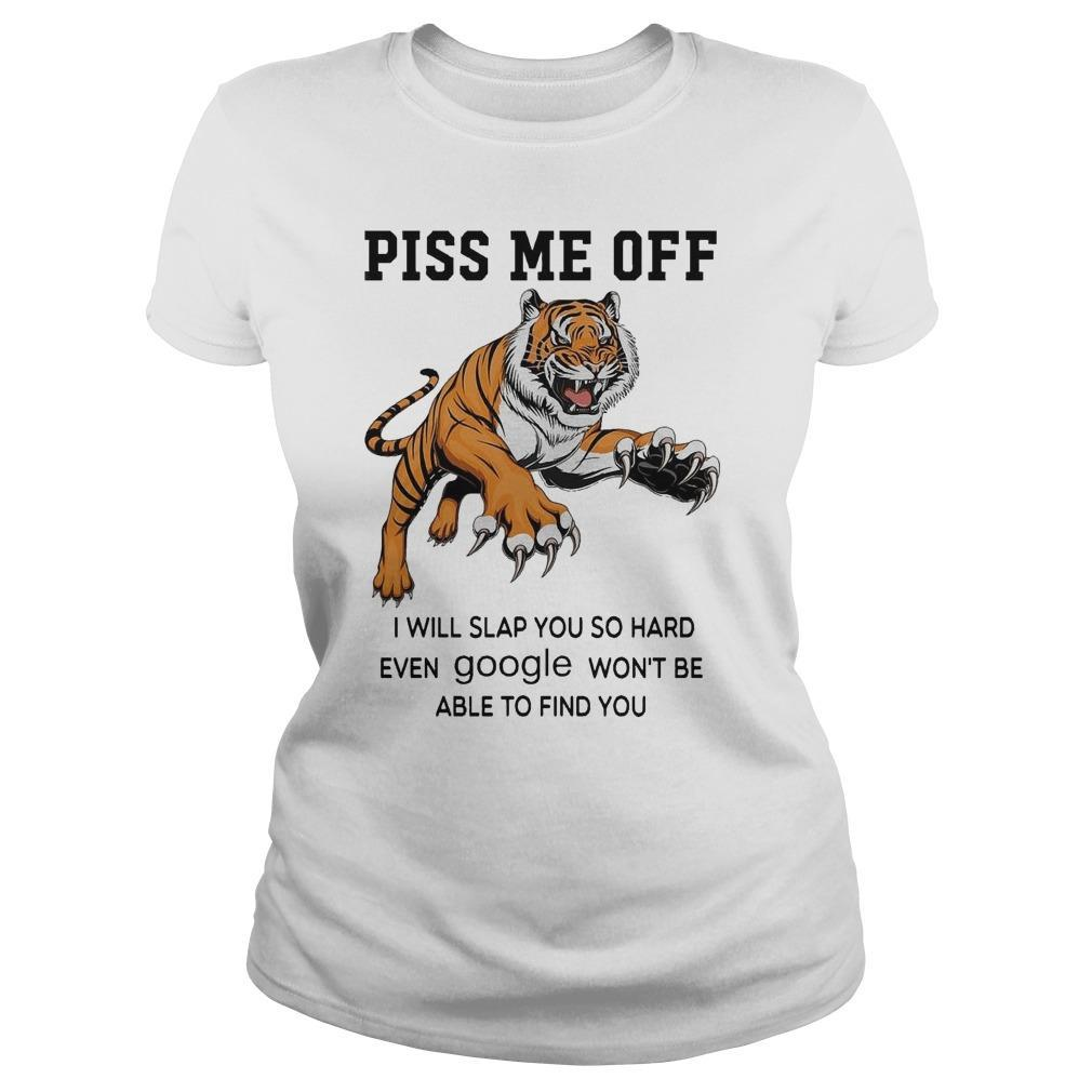 Tiger Piss Me Off I Will Slap You So Hard Even Google Won't Be Able Longsleeve