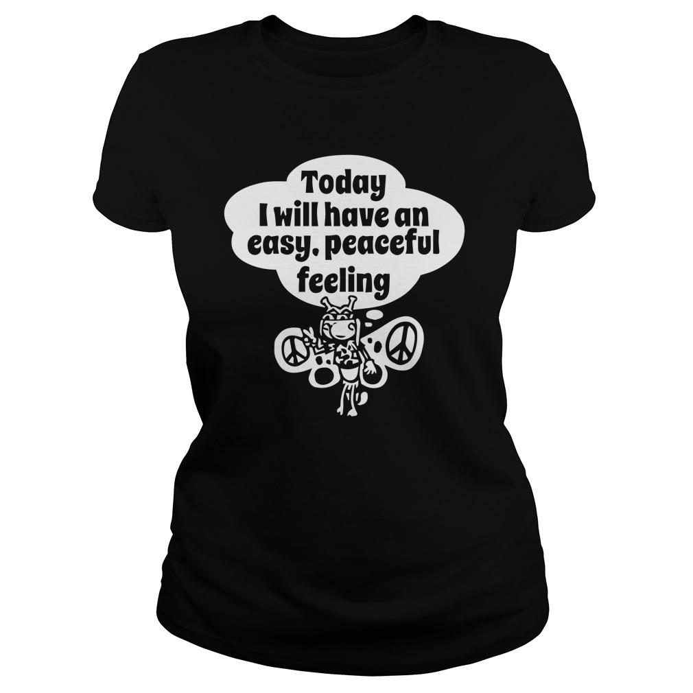 Today I Will Have An Easy Peaceful Feeling Hoodie