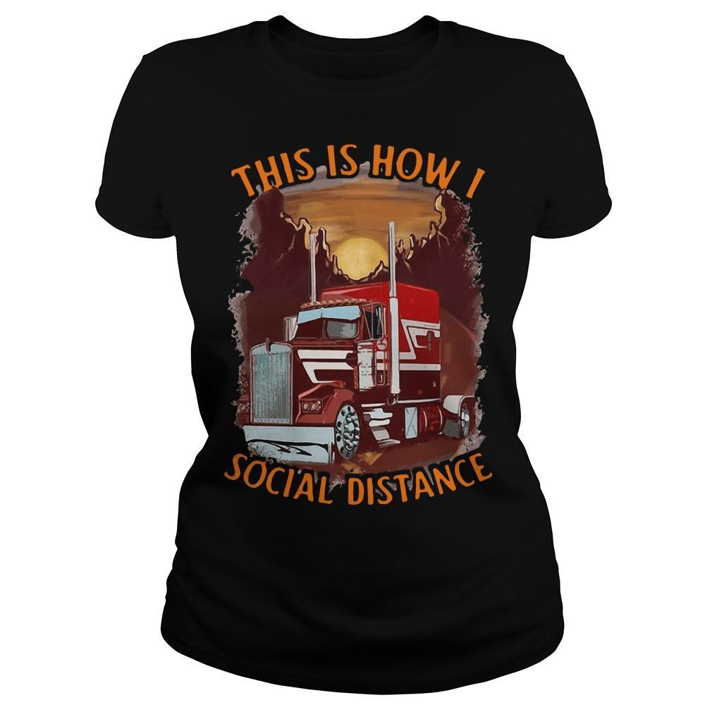 Truck This Is How I Social Distance Longsleeve