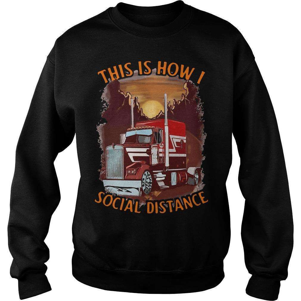 Truck This Is How I Social Distance Sweater