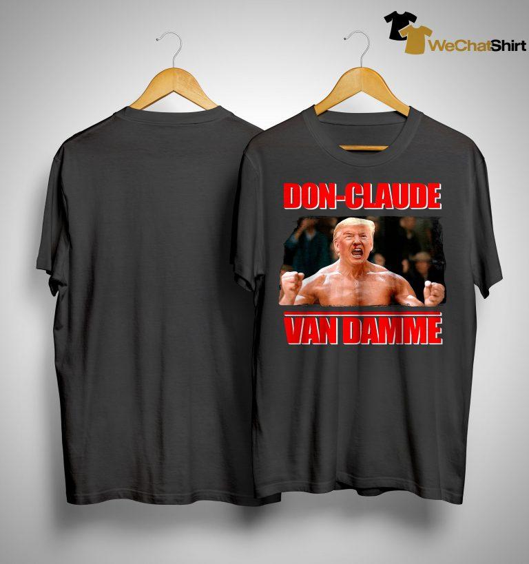 Trump Don Claude Van Damme Shirt