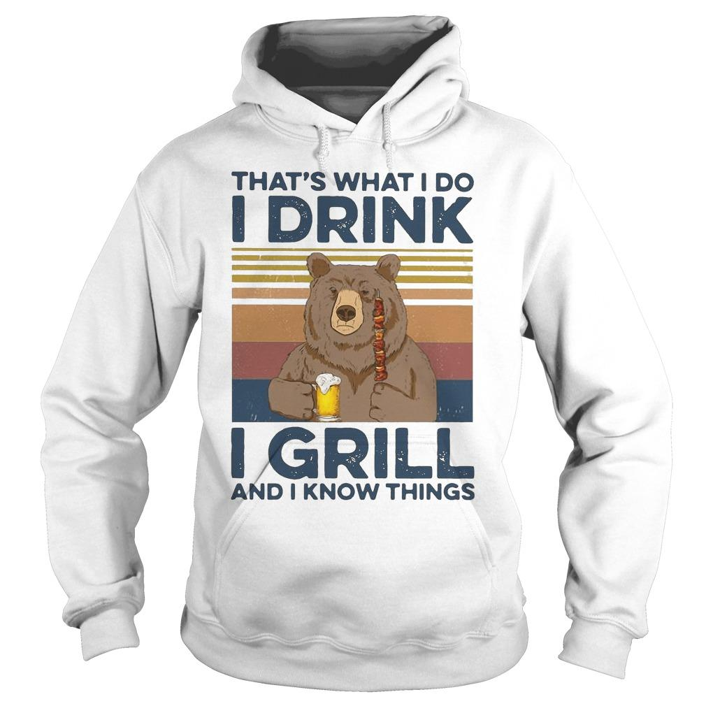 Vintage Bear Camping That's What I Do Drink I Grill And I Know Things Hoodie