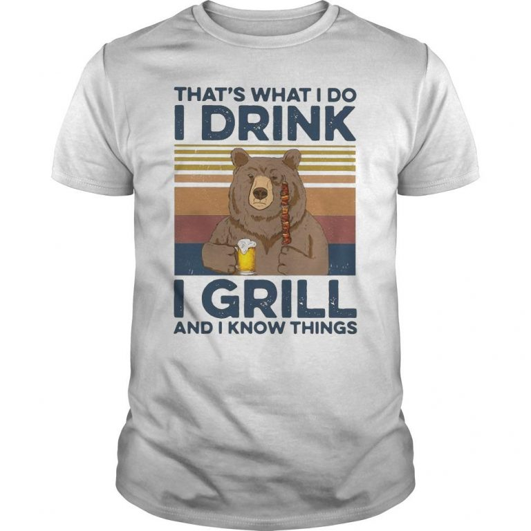 Vintage Bear Camping That's What I Do Drink I Grill And I Know Things Shirt