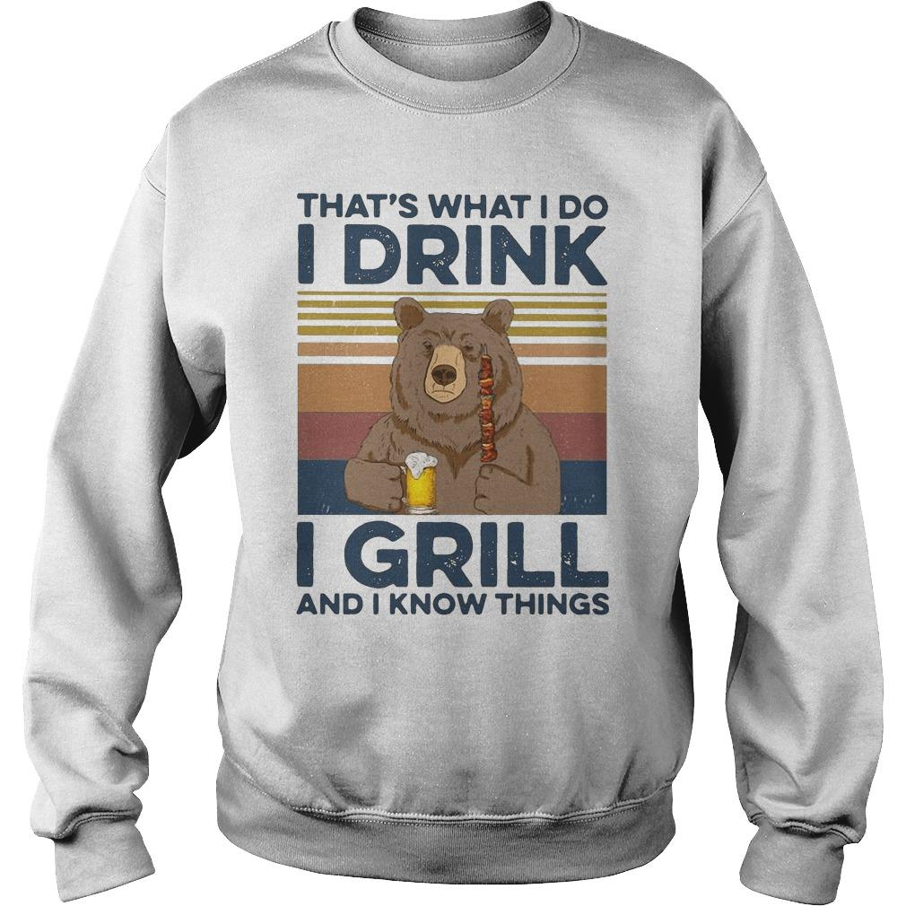Vintage Bear Camping That's What I Do Drink I Grill And I Know Things Sweater