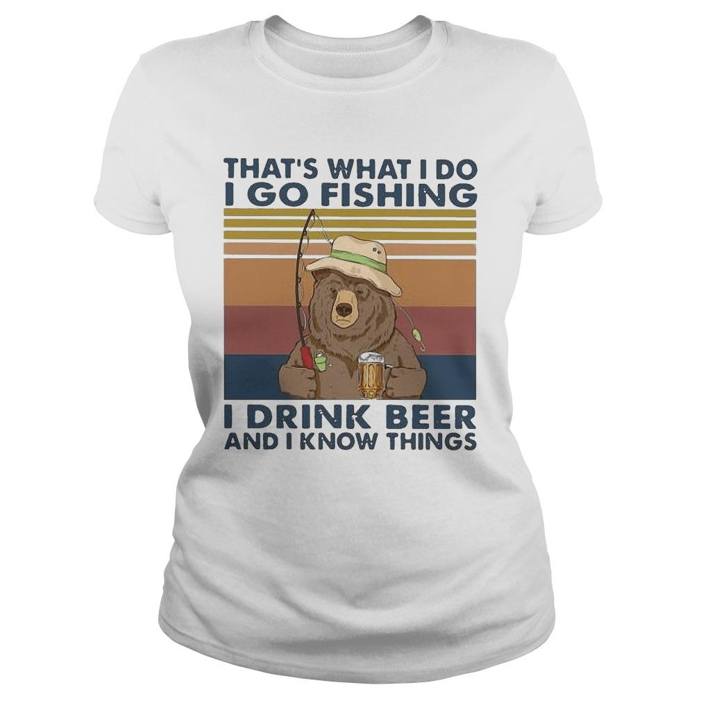 Vintage Bear That's What I Do I Go Fishing I Drink Beer And I Know Things Longsleeve