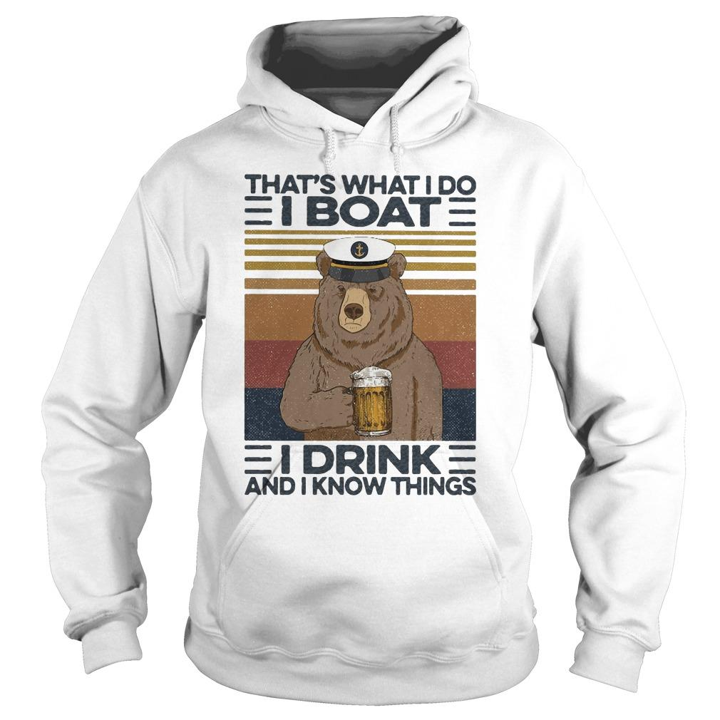 Vintage Bear That's What I Do I Boat I Drink And I Know Things Hoodie