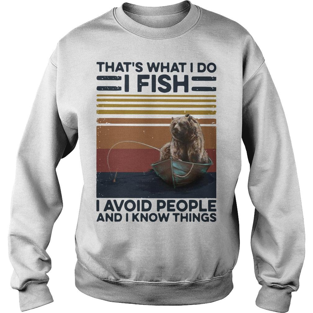 Vintage Bear That's What I Do I Fish I Avoid People And I Know Things Sweater