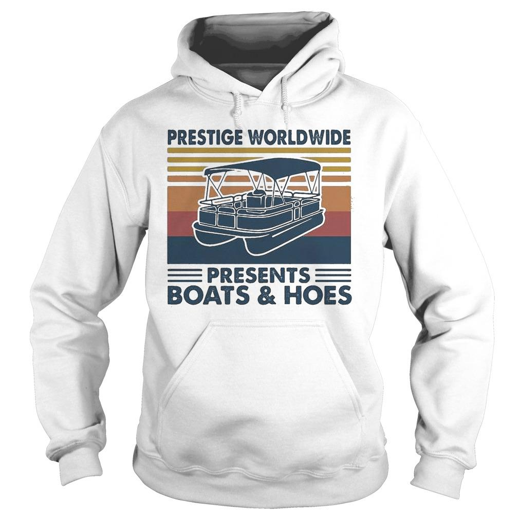 Vintage Boating Prestige Worldwide Presents Boats And Hoes Hoodie