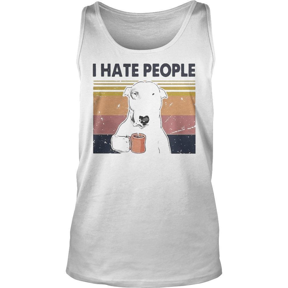 Vintage Bull Terrier I Hate People Tank Top