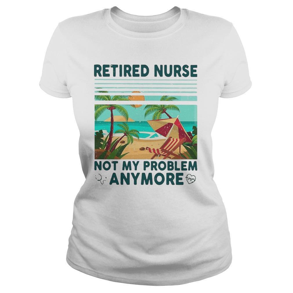Vintage Camping Retired Nurse Not My Problem Anymore Longsleeve