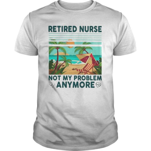 Vintage Camping Retired Nurse Not My Problem Anymore Shirt