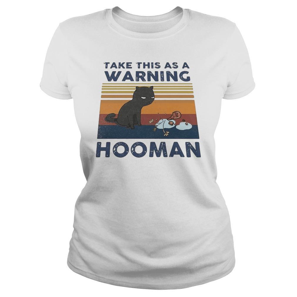 Vintage Cat Take This As A Warning Hooman Longsleeve