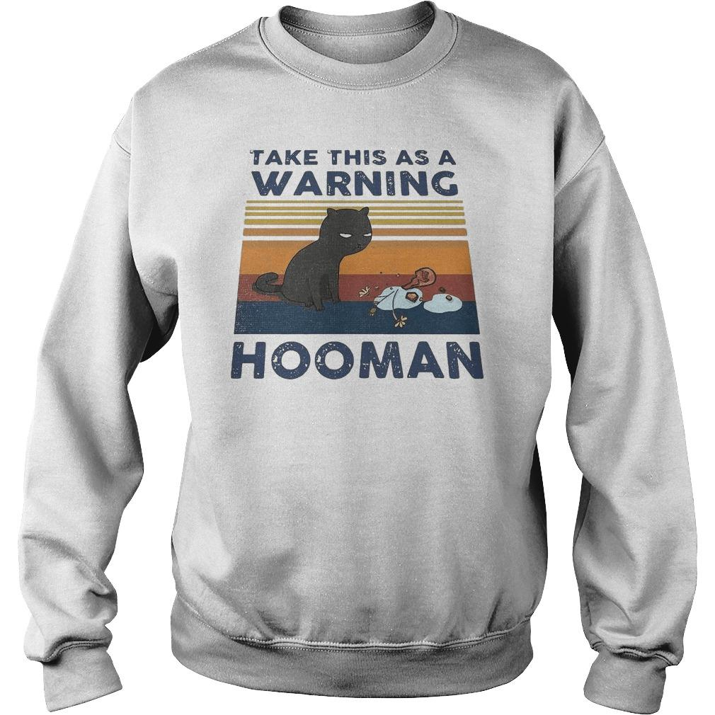 Vintage Cat Take This As A Warning Hooman Sweater
