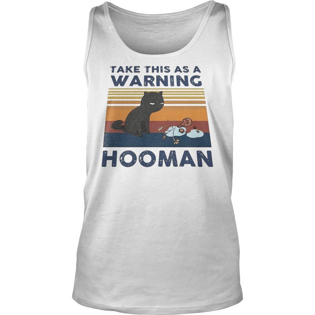 Vintage Cat Take This As A Warning Hooman Tank Top