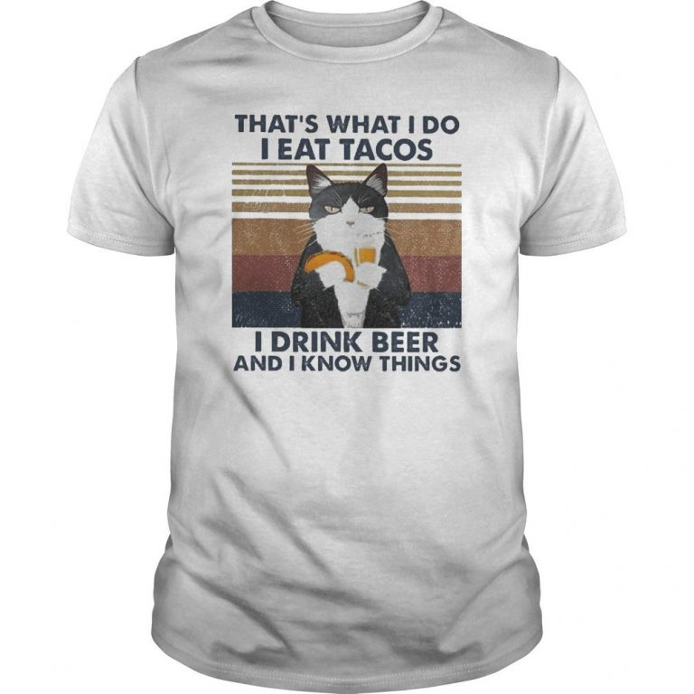 Vintage Cat That's What I Do I Eat Tacos I Drink Beer And I Know Things Shirt