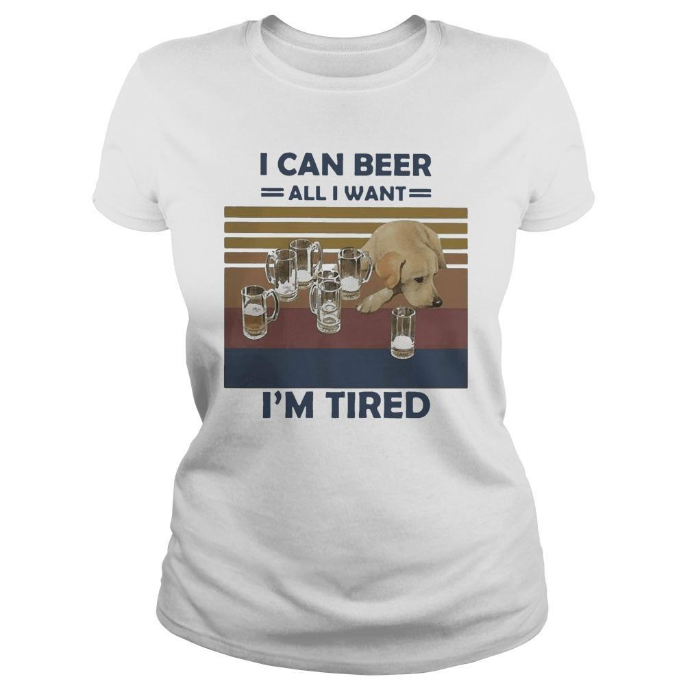 Vintage Dog I Can Beer All I Want I'm Tired Longsleeve