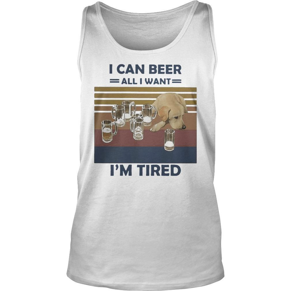 Vintage Dog I Can Beer All I Want I'm Tired Tank Top