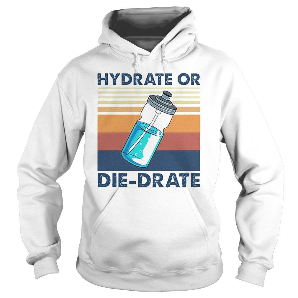 Vintage Hydrate Or Die Drate Hoodie