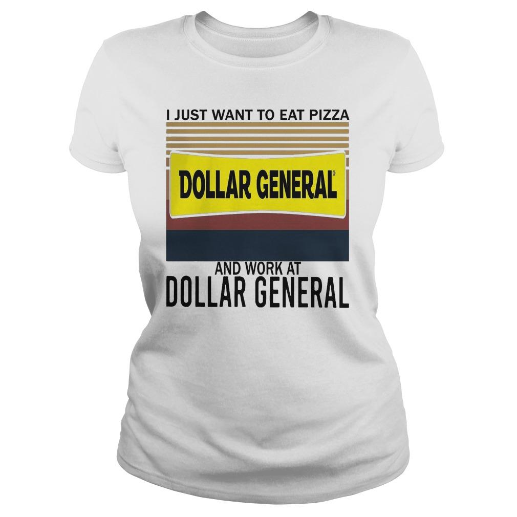 Vintage I Just Want To Eat Pizza Dollar General And Work At Dollar General Longsleeve