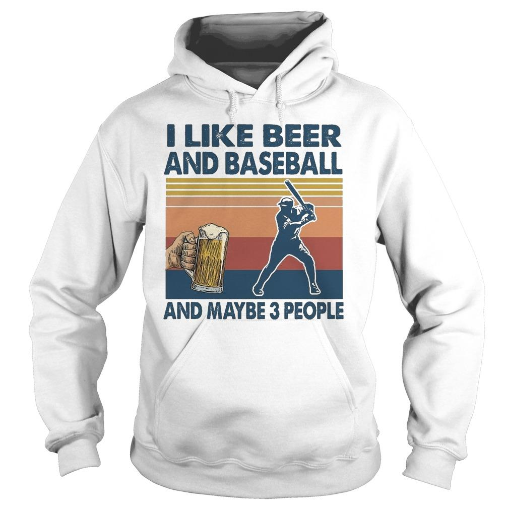 Vintage I Like Beer And Baseball And Maybe 3 People Hoodie