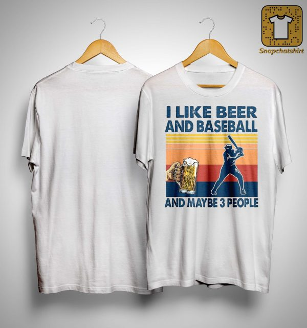 Vintage I Like Beer And Baseball And Maybe 3 People Shirt