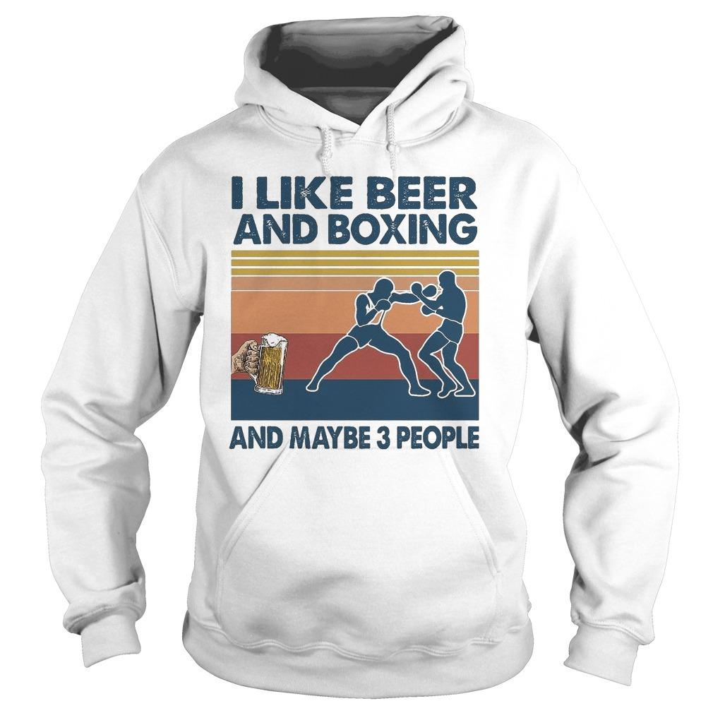 Vintage I Like Beer And Boxing And Maybe 3 People Hoodie